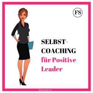 Selbst-Coaching für Positive Leader - Was ist Positive Leadership?